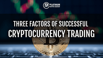 Three Cryptocurrency Trading Success Factors That Helped Me Grow My Trading Business
