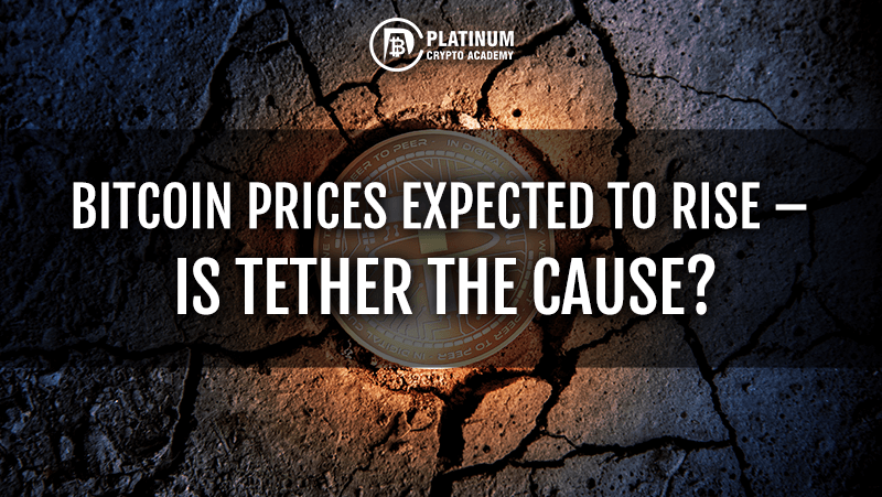 Bitcoin Prices Expected To Rise – Is Tether The Cause?