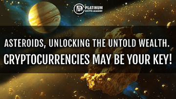 Asteroids, unlocking the untold wealth. Cryptocurrencies may be your key!