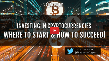 Investing In Cryptocurrencies – Where To Start & How To Succeed!