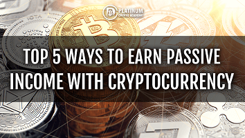 Earn Cryptocurrency – Top 5 Ways for Passive Revenue Generation