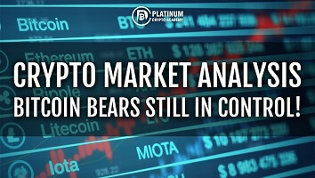 Crypto Market Analysis – BITCOIN BEARS STILL IN CONTROL!
