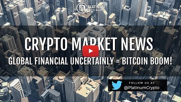 Global Economic Crisis = Bitcoin Pump – Crypto Market News