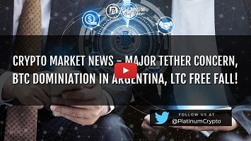 Crypto Market News – Major Tether Concern, BTC Dominiation in Argentina, LTC Free Fall!
