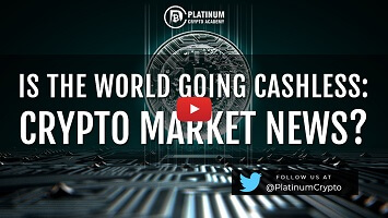 Is The World Going Cashless: Crypto Market News