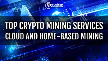 Top Crypto Mining Services – Cloud and Home-Based Mining