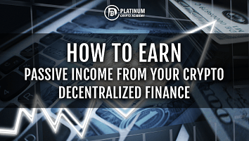 How to Earn Passive Income from Your Crypto – Decentralized Finance