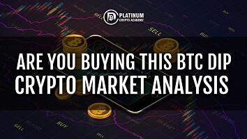 Are You Buying This BTC Dip – Crypto Market Analysis