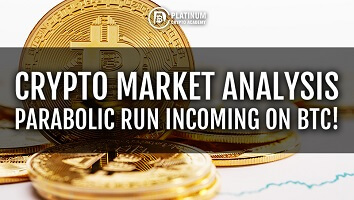 Crypto Market Analysis – Parabolic Run Incoming On BTC!