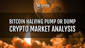 Bitcoin Halving Pump Or Dump – Crypto Market Analysis