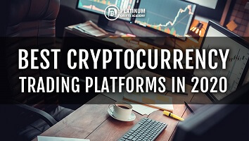 Best Cryptocurrency Trading Platforms In 2020