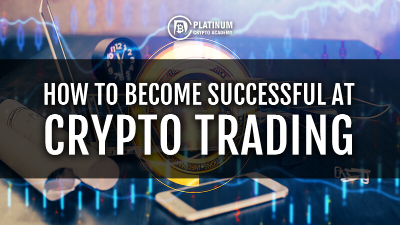 [Image: HOW-TO-BECOME-SUCCESSFUL-AT-CRYPTO-TRADING_3.jpg]