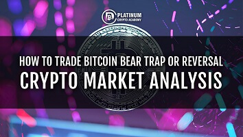 Bitcoin Bear Trap How To Trade – Crypto Trading Analysis