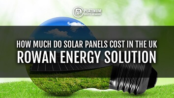 HOW MUCH DO SOLAR PANELS COST IN THE UK  – ROWAN ENERGY SOLUTION