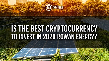 Is The Best Cryptocurrency To Invest In 2020 Rowan Energy?