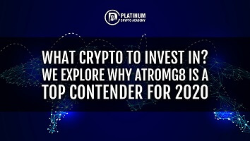 What Crypto to Invest in? We Explore Why ATROMG8 Is A Top Contender for 2020
