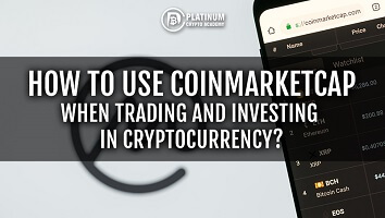 How to Use CoinMarketCap When Trading and Investing in Cryptocurrency?