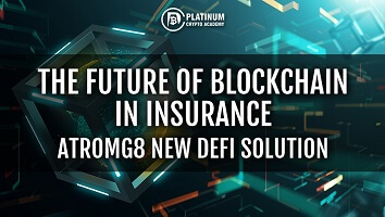 Blockchain Insurance The Future – AtromG8 New Defi Solution