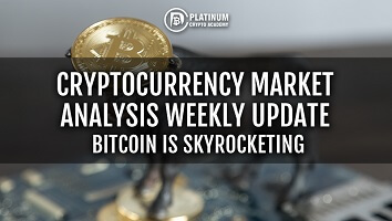 CRYPTOCURRENCY WEEKLY MARKET ANALYSIS – BITCOIN IS SKYROCKETING