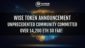 Wise Token Announcement – Unprecedented Community Committed Over 14,200 ETH So Far!