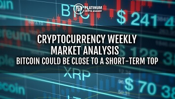Cryptocurrency Weekly Market Analysis – Bitcoin could be close to a short-term top