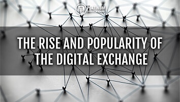 The rise and popularity of digital exchanges